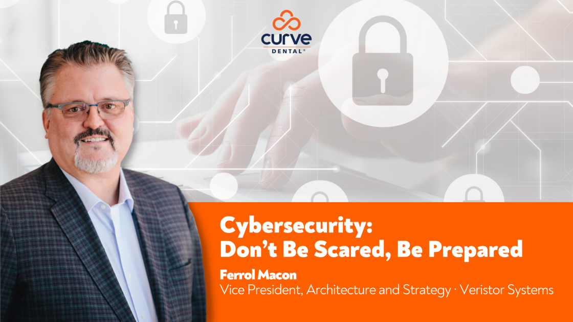 Cybersecurity: Don't Be Scared, Be Prepared
