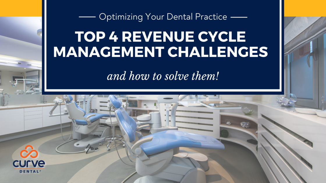 Top 4 Revenue Cycle Management Challenges for Dental Practices
